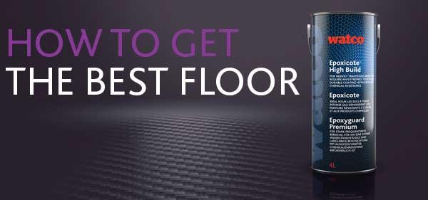 How to get the best Watco Floor